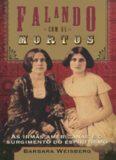 Falando com os mortos: as irmãs americanas e o surgimento do espiritismo