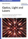 Optics, Light and Lasers: The Practical Approach to Modern Aspects of Photonics and Laser Physics, First Edition (Physics Textbook)