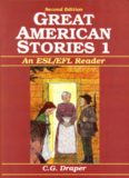 Page 1 Second Edition GREAT AMERICAN STORIES 1 An ESL/EFL Reader - C.G. Draper Page 2 ...