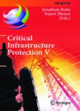 Critical Infrastructure Protection V: 5th IFIP WG 11.10 International Conference on Critical Infrastructure Protection, ICCIP 2011, Hanover, NH, USA, March 23-25, 2011, Revised Selected Papers