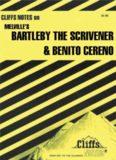 Melville's Bartleby the Scrivener and Benito Cereno (Cliffs Notes)