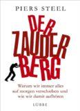 Der Zauderberg: Warum wir immer alles auf morgen verschieben und wie wir damit aufhören