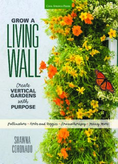 Grow a living wall : create vertical gardens with purpose : pollinators - herbs & veggies - aromatherapy - many more
