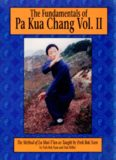 The Fundamentals of Pa Kua Chang: The Methods of Lu Shui-Tien As Taught by Park Bok Nam