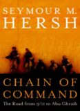 Chain of command: the road from 9/11 to Abu Ghraib