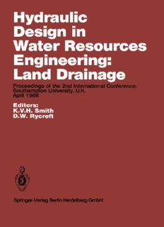 Hydraulic Design in Water Resources Engineering: Land Drainage: Proceedings of the 2nd International Conference, Southampton University, U.K. April 1986
