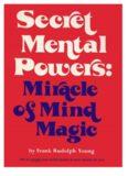 Secret Mental Powers miracla of mind magic
