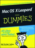 Mac OS X Leopard Para Dummies (Para Dummies for Dummies (Computer Tech)(Spanish)) (Spanish Edition)