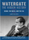 Watergate: The Hidden History : Nixon, the Mafia, and the CIA