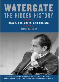 Watergate: The Hidden History : Nixon, the Mafia, and the CIA