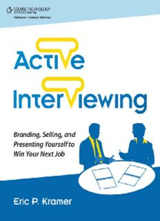Active Interviewing: Branding, Selling, and Presenting Yourself to Win Your Next Job