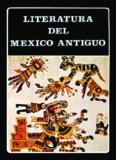 Literatura del México antiguo : los textos en lengua nahuatl