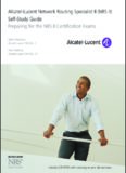 Alcatel-Lucent network routing specialist II (NRS II) self-study guide : preparing for the NRS II certification exams