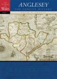 Anglesey: The Concise History (University of Wales Press - Histories of Wales)