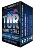 TOR DARKNET BUNDLE (5 in 1) Master the ART OF INVISIBILITY (Bitcoins, Hacking, Kali Linux)