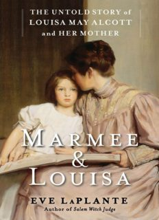 Marmee & Louisa- The Untold Story of Louisa May Alcott and Her Mother