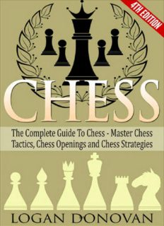 Complete Guide to Chess. Master: Chess Tactics, Chess Openings and Chess Strategies