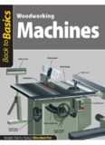 Woodworking Machines: Straight Talk for Today's Woodworker