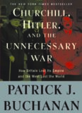 "Churchill, Hitler, and ""The Unnecessary War"": How Britain Lost Its Empire and the West"