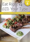 Your Type Personalized Cookbook Type B: 150 Healthy Recipes For Your Blood Type Dietby Dr. Peter J