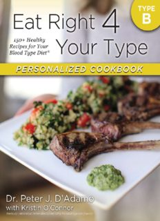 Your Type Personalized Cookbook Type B: 150 Healthy Recipes For Your Blood Type Dietby Dr. Peter J. D'Adamo, Kristin O'Connor