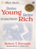 Retire Young Retire Rich Cara Cepat Menjadi Kaya dan Tetap Kaya Selamanya!