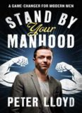 Stand By Your Manhood: a game changer for modern men