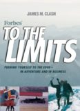 Forbes To The Limits: Pushing Yourself to the Edge In Adventure and in Business