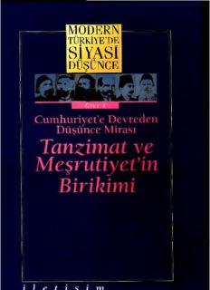 Modern Turkiye'de Siyasi Dusunce Cilt 1   Tanzimat ve Mesrutiyet'in Birikimi