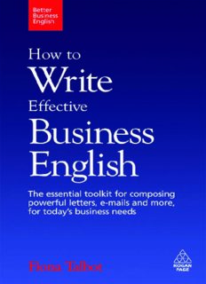 How to Write Effective Business English: The Essential Toolkit for Composing Powerful Letters, E-Mails and More, for Today's Business Needs (Better Business English)