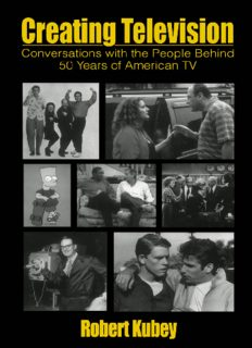 Creating Television: Conversations With the People Behind 50 Years of American TV (A Volume in LEA's Communication Series) (Lea's Communication Series)