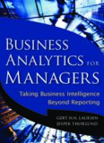 Business Analytics for Managers: Taking Business Intelligence Beyond Reporting (Wiley and SAS