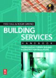 Building Services Handbook, Fourth Edition: Incorporating Current Building & Construction Regulations (Building Services Handbook)