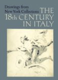 Drawings from New York Collections. Vol. 3. The Eighteenth Century in Italy (The Metropolitan