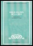 pdf Sor Juana Inés de la Cruz / Edición al cuidado de Luis Sáinz de Medrano Leer