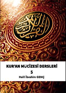 Kur'an Mucizesi Dersleri 5  - Halil İbrahim Genç