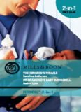 The Surgeon's Miracle & Dr Di Angelo's Baby Bombshell