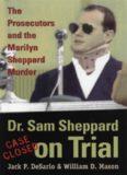 Dr. Sam Sheppard on Trial. Prosecutors and Marilyn Sheppard Murder