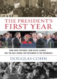 The president's first year : none were prepared, some never learned--why the only school for presidents is the presidency