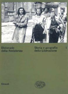 Dizionario della Resistenza. Storia e geografia della Liberazione