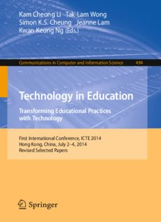 Technology in Education. Transforming Educational Practices with Technology: First International Conference, ICTE 2014, Hong Kong, China, July 2-4, 2014. Revised Selected Papers