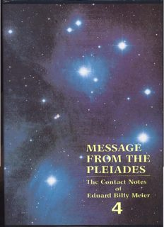 Message from the Pleiades: The Contact Notes of Eduard Billy Meier (Volume 4)