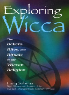 Exploring Wicca: The Beliefs, Rites, and Rituals of the Wiccan Religion (Exploring Series)