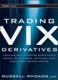 Trading VIX Derivatives: Trading and Hedging Strategies Using VIX Futures, Options, and Exchange