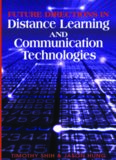 Future Directions in Distance Learning and Communication Technologies (Advances in Distance Education Technologies) (Advances in Distance Education Technologies)