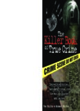 The killer book of true crime : incredible stories, facts and trivia from the world of murder