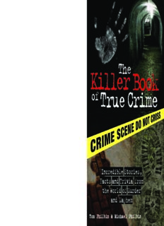 The killer book of true crime : incredible stories, facts and trivia from the world of murder and mayhem