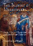 The Insight of Unbelievers: Nicholas of Lyra and Christian Reading of Jewish Text in the Later Middle Ages (Jewish Culture and Contexts)