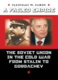 A Failed Empire: The Soviet Union in the Cold War from Stalin to Gorbachev (The New Cold War History)