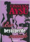 Bir Beyaz Perde Masalı - Osman Aysu